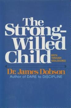 Paperback The Strong-Willed Child : Birth Through Adolescence Book