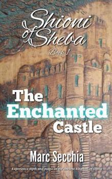 The Enchanted Castle - Book #1 of the Shioni of Sheba