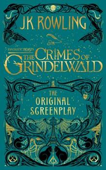 Hardcover Fantastic Beasts: the Crimes of Grindelwald: the Original Screenplay Book