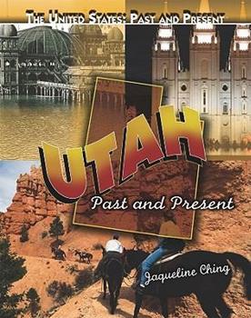 Utah: Past and Present 1435894979 Book Cover