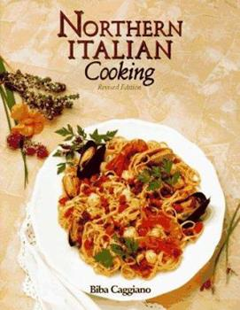 Biba's Northern Italian Cooking 0895861194 Book Cover