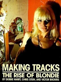 Making Tracks: The Rise of Blondie 0440551501 Book Cover