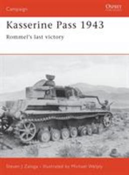 Kasserine Pass 1943: Rommel's last victory (Campaign) - Book #152 of the Osprey Campaign