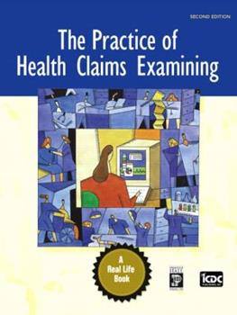 Practice of Health Claims Examining, The (2nd Edition) (Real Life Series) 0132193892 Book Cover