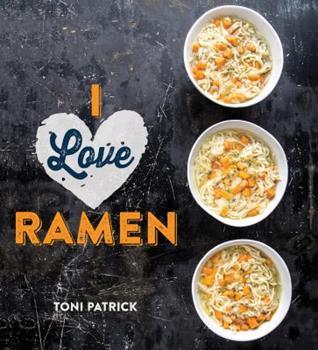 I Love Ramen 1423638077 Book Cover