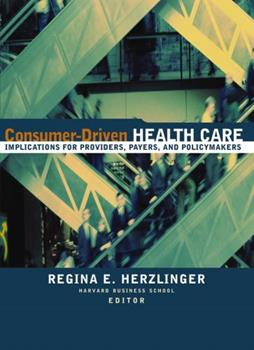 consumer driven health care herzlinger regina e