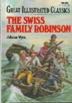 The Swiss Family Robinson - Book  of the Great Illustrated Classics