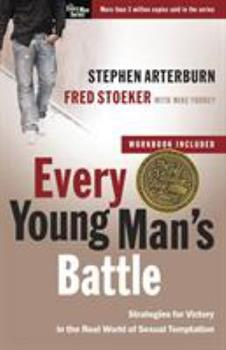 Every Young Man's Battle: Strategies for Victory in the Real World of Sexual Temptation - Book  of the Every Man