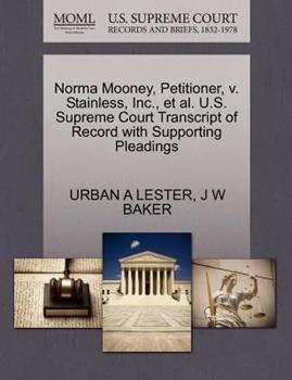 Paperback Norma Mooney, Petitioner, V. Stainless, Inc. , et Al. U. S. Supreme Court Transcript of Record with Supporting Pleadings Book