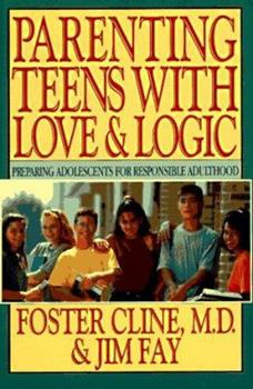 Hardcover Parenting Teens With Love & Logic: Preparing Adolescents for Responsible Adulthood Book