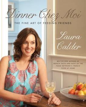Dinner Chez Moi: The Fine Art of Feeding Friends 1554689023 Book Cover