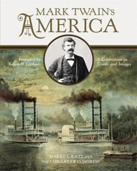 Mark Twain's America: A Celebration in Words and Images 0316209392 Book Cover