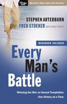 Every Man's Battle: Winning the War on Sexual Temptation One Victory at a Time - Book  of the Every Man