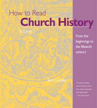 How to Read Church History Vol 1: From the Beginnings to the 15th Century (How to Read Church History) 0824507223 Book Cover