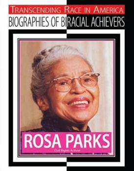 Rosa Parks: Civil Rights Activist - Book  of the Transcending Race: Biographies of Bi-Racial Achievers