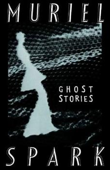 The Ghost Stories of Muriel Spark 0811215490 Book Cover