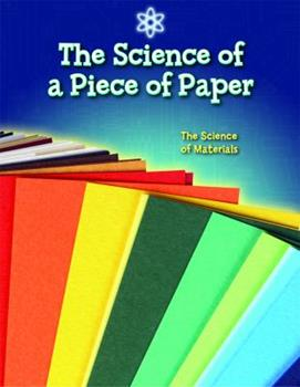 Library Binding The Science of a Piece of Paper: The Science of Materials Book