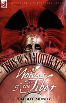 Tros of Samothrace - Book #1 of the Tros of Samothrace Leonaur 2