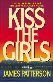 Kiss the Girls 0316693707 Book Cover