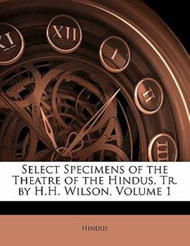 Paperback Select Specimens of the Theatre of the Hindus, Tr by H H Wilson Book