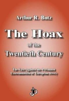 The Hoax of the Twentieth Century: The Case Against the Presumed Extermination of European Jewry (Holocaust Handbooks) - Book #7 of the Holocaust Handbook