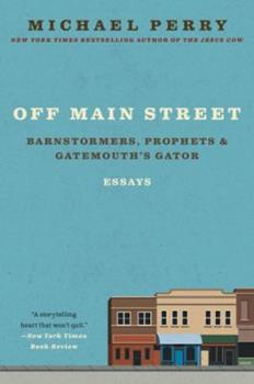 Off Main Street: Barnstormers, Prophets & Gatemouth's Gator: Essays 0060755504 Book Cover
