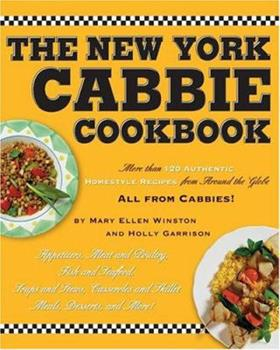 The New York Cabbie Cookbook: More Than 120 Authentic Homestyle Recipes from Around the Globe 0762412283 Book Cover