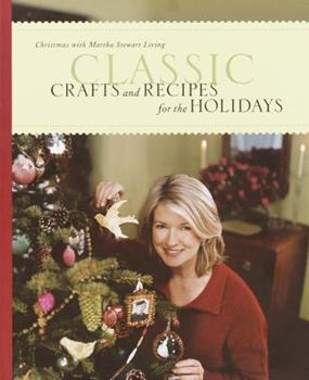 Classic Crafts and Recipes for the Holidays: Christmas with Martha Stewart Living 0848724348 Book Cover
