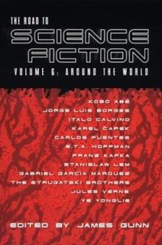 The Road to Science Fiction: Around the World (Road to Science Fiction) - Book #6 of the Road to Science Fiction