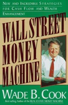 Wall Street Money Machine: New and Incredible Strategies for Cash Flow and Wealth Enhancement 0910019703 Book Cover