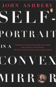 Self-Portrait in a Convex Mirror: Poems 0140586687 Book Cover