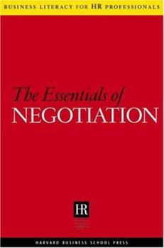 The Essentials Of Negotiation (Business Literacy for Hr Professionals) - Book  of the Business Literacy for HR Professionals