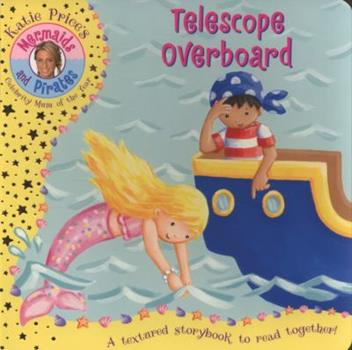 Telescope Overboard - Book  of the Katie Price's Mermaids and Pirates