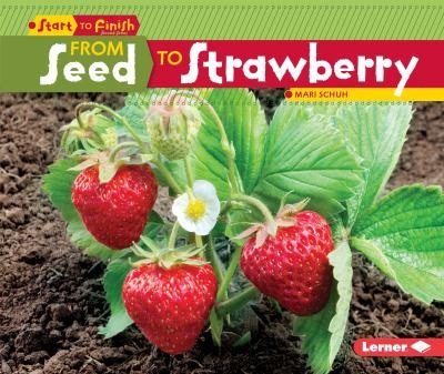 From Seed to Strawberry - Book  of the Start to Finish, Second Series
