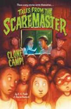 Clone Camp! - Book #3 of the Tales from the Scaremaster