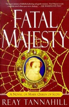 Fatal Majesty: A Novel of Mary, Queen of Scots 0312198817 Book Cover