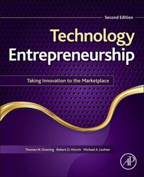 Technology Entrepreneurship: Taking Innovation to the Marketplace 012420175X Book Cover