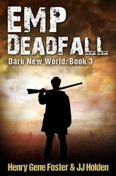 EMP Deadfall - Book #3 of the Dark New World