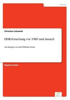 Paperback DDR-Forschung vor 1989 und danach: Am Beispiel von Karl Wilhelm Fricke [German] Book