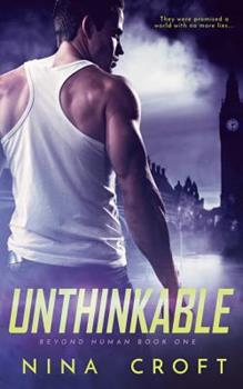 Unthinkable - Book #1 of the Beyond Human
