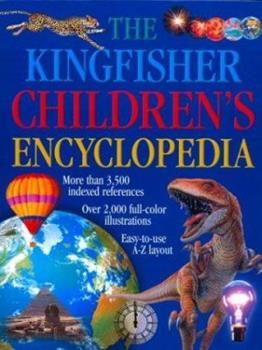The Kingfisher Children's Encyclopedia (Kingfisher Family of Encyclopedias) - Book  of the Kingfisher Encyclopedias