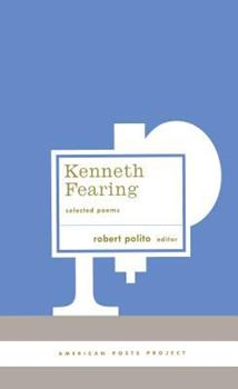 Kenneth Fearing: Selected Poems (American Poets Project) 193108257X Book Cover