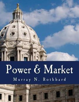 Power and Market: Government and the Economy (The Studies in economic theory series) 0836207505 Book Cover
