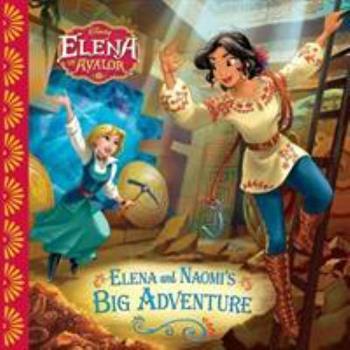 Paperback Elena of Avalor: Elena and Naomi's Big Adventure Book