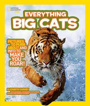Everything Big Cats - Book  of the National Geographic Kids Everything