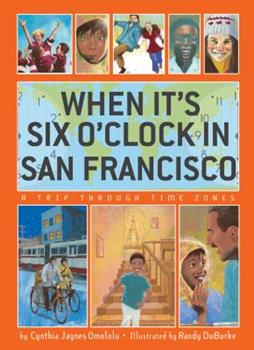 When It's Six O'Clock in San Francisco: A Trip Through Time Zones 0618768270 Book Cover