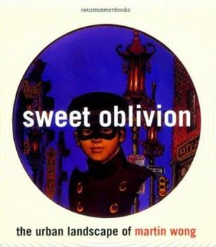 Sweet Oblivion: The Urban Landscape of Martin Wong (New Museum Books) 0847821021 Book Cover