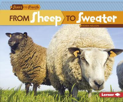 From Sheep to Sweater (Start to Finish) - Book  of the Start to Finish, Second Series
