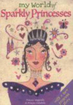 My World of Sparkly Princesses 184089542X Book Cover