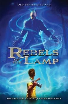 Rebels of the Lamp - Book #1 of the Rebels of the Lamp